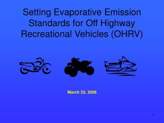 Setting Evaporative Emission Standards for Off Highway Recreational Vehicles (OHRV)