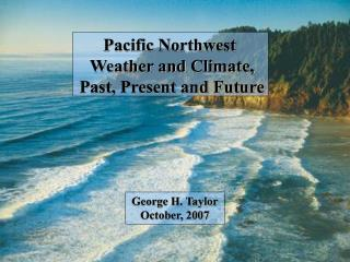 Pacific Northwest  Weather and Climate, Past, Present and Future