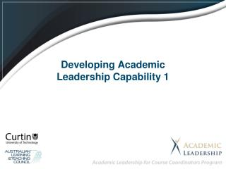 Developing Academic  Leadership Capability 1