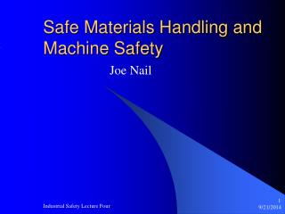 Safe Materials Handling and Machine Safety