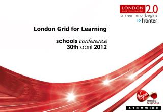 London Grid for Learning schools conference 30th april 2012