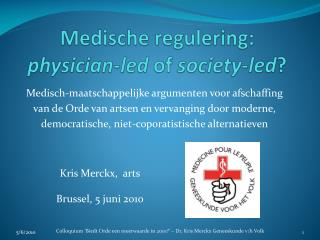 Medische regulering : physician-led  of  society-led ?