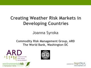 Creating Weather Risk Markets in Developing Countries