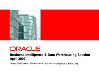 Business Intelligence & Data Warehousing Session April 2007