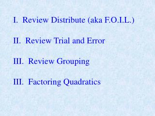 I.  Review Distribute (aka F.O.I.L.)