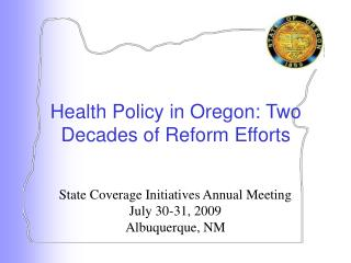Health Policy in Oregon: Two Decades of Reform Efforts