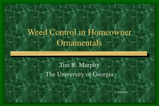 Weed Control in Homeowner Ornamentals