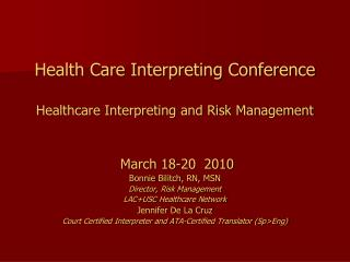 Health Care Interpreting Conference Healthcare Interpreting and Risk Management  March 18-20  2010