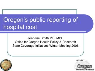 Oregon's public reporting of hospital cost