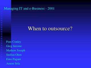 When to outsource?