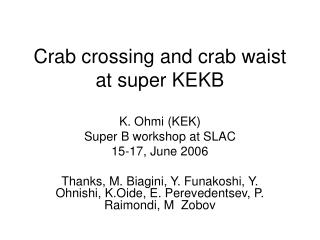Crab crossing and crab waist at super KEKB