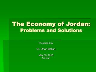 The Economy of Jordan: Problems and Solutions