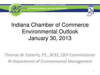 Indiana Chamber of Commerce Environmental Outlook January 30, 2013
