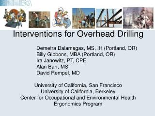 Interventions for Overhead Drilling 			Demetra Dalamagas, MS, IH (Portland, OR)