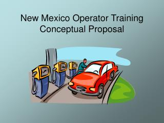 New Mexico Operator Training Conceptual Proposal