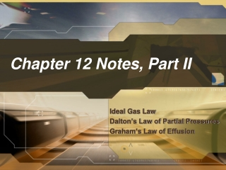 Chapter 12 Notes, Part II