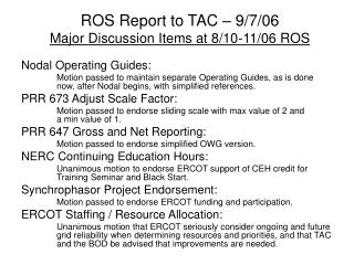 ROS Report to TAC – 9/7/06 Major Discussion Items at 8/10-11/06 ROS