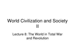 World Civilization and Society II