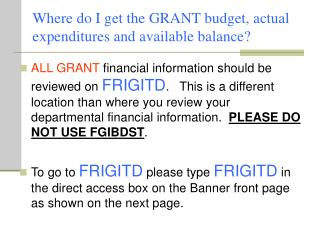 Where do I get the GRANT budget, actual expenditures and available balance?