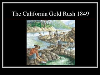 The California Gold Rush 1849