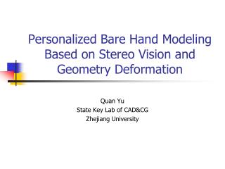 Personalized Bare Hand Modeling   Based on Stereo Vision and Geometry Deformation