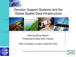 Decision Support Systems and the  Global Spatial Data Infrastructure