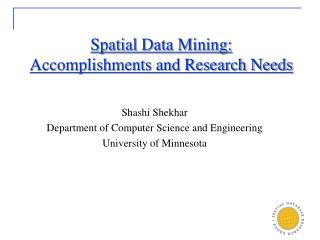 Spatial Data Mining:  Accomplishments and Research Needs