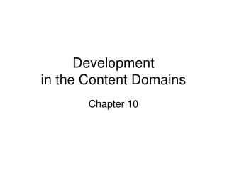 Development  in the Content Domains