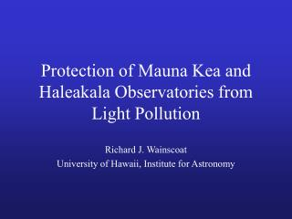 Protection of Mauna Kea and Haleakala Observatories from Light Pollution