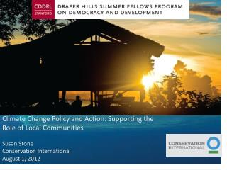 Climate Change Policy and Action: Supporting the Role of Local Communities Susan Stone