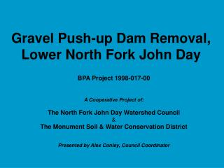 Gravel Push-up Dam Removal, Lower North Fork John Day