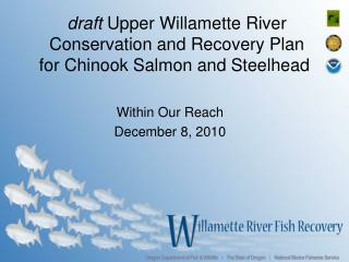 draft  Upper Willamette River  Conservation and Recovery Plan  for Chinook Salmon and Steelhead