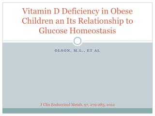 Vitamin D Deficiency in Obese Children an Its Relationship to Glucose Homeostasis