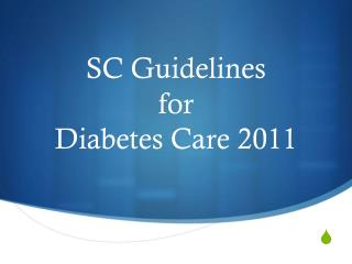 SC Guidelines  for  Diabetes Care 2011