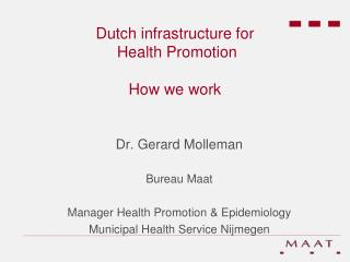 Dutch infrastructure for   Health Promotion How we work
