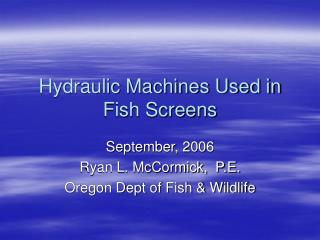 Hydraulic Machines Used in Fish Screens