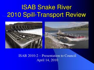 ISAB Snake River  2010 Spill-Transport Review