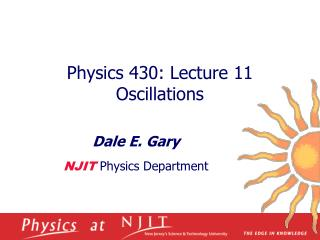 Physics 430: Lecture 11  Oscillations
