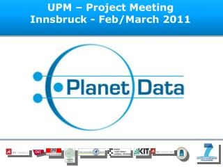UPM – Project Meeting Innsbruck - Feb/March 2011