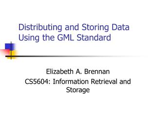 Distributing and Storing Data Using the GML Standard