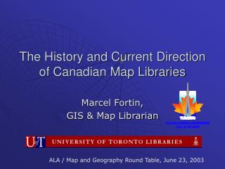 The History and Current Direction of Canadian Map Libraries