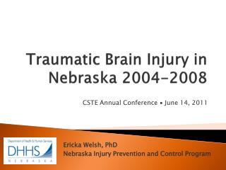 Traumatic Brain Injury in Nebraska 2004-2008