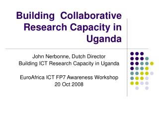 Building  Collaborative Research Capacity in Uganda