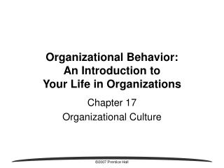 Organizational Behavior: An Introduction to  Your Life in Organizations