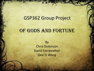 GSP362 Group Project Of Gods and Fortune