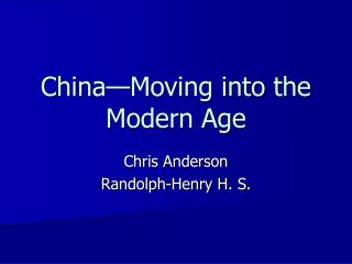 China—Moving into the Modern Age