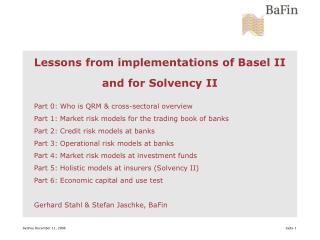 Lessons from implementations of Basel II and for Solvency II