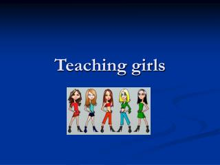 Teaching girls
