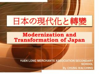 Modernization and Transformation  of Japan