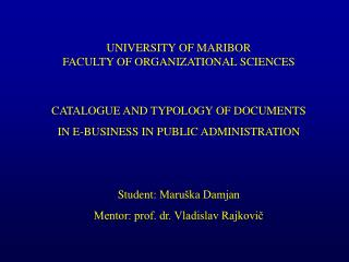 UNIVER SITY OF  MARIBOR FA CULTY OF  ORGANIZA TIONAL SCIENCES CATALOGUE AND TYPOLOGY OF DOCUMENTS